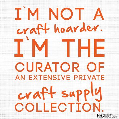 Craft hoarder NOT
